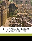 img - for The Apple & pear as vintage fruits book / textbook / text book