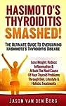 Hashimoto's: Thyroiditis Smashed! The...