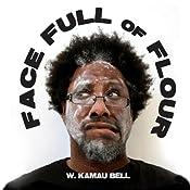 Face Full of Flour | [Kamau Bell]