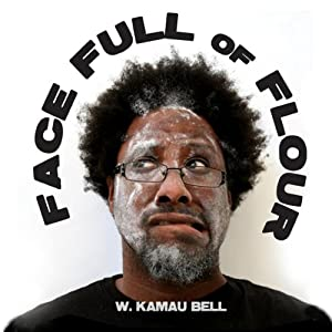 Face Full of Flour | [Kamau Bell]