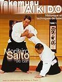 Takemusu AIkido, tome 1 : Historique et techniques de base
