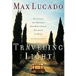 Traveling Light | Max Lucado