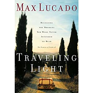 Traveling Light | [Max Lucado]