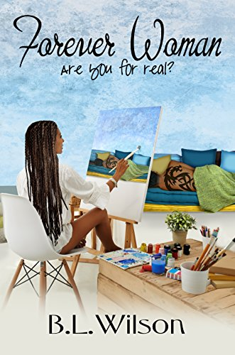 Book: Forever Woman - are you for real? (Forever Women Book 1) by B.L. Wilson