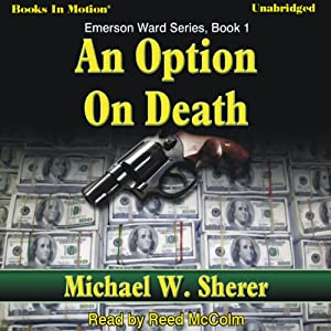 An Option On Death: Emerson Ward, Book 1 | [Michael W. Sherer]