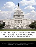 img - for Critical Links: Learning in the Arts and Student Academic and Social Development book / textbook / text book