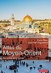 Atlas du Moyen-Orient: Aux racines de...