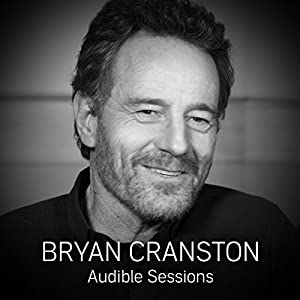 FREE: Audible Sessions with Bryan Cranston Speech