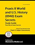 Praxis II World and US History (0940) Exam Secrets Study Guide: Praxis II Test Review for the Praxis II: Subject Assessments