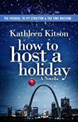 How to Host a Holiday (The Prequel to Ivy Stratton & the Time Machine)