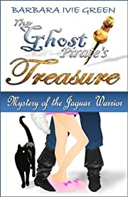 The Ghost Pirate's Treasure - Mystery of the Jaguar Warrior: Humorous Mystery (Book 1 Paranormally Yours)