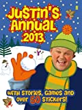 Justin Fletcher Justin's Annual: The Official Justin Fletcher Annual 2013 (Annuals 2013)