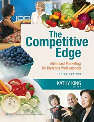 Dietetics Professionals Lippincott Williams & Wilkins The Competitive Edge: Advanced Marketing