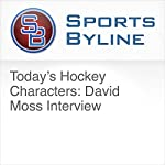 Today's Hockey Characters: David Moss Interview | Ron Barr