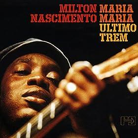 Amazon.com: Maria Maria (Último Trem): Milton Nascimento: MP3