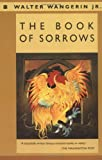 The Book of Sorrows (031021081X) by Walter Wangerin Jr.