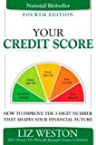 51xxgLzcFXL. SL160  Your Credit Score: How to Improve the 3 Digit Number That Shapes Your Financial Future (4th Edition) (Liz Pulliam Weston) by Weston, Liz Published by FT Press 4th (fourth) edition (2011) Paperback