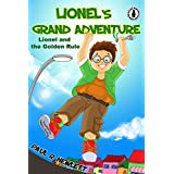 Lionel and the Golden Rule (Lionel's Grand Adventure Book 1) ~ Paul R. Hewlett