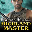 Highland Master: Murray Family, Book 19 Audiobook by Hannah Howell Narrated by Angela Dawe