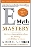 E-Myth Mastery: The Seven Essential Disciplines for Building a World Class Company[ E-MYTH MASTERY: THE SEVEN ESSENTIAL DISCIPLINES FOR BUILDING A WORLD CLASS COMPANY ] by Gerber, Michael E. (Author ) on Mar-01-2007 Paperback (0060723238) by Michael E. Gerber