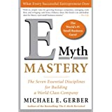 E-Myth Mastery: The Seven Essential Disciplines for Building a World Class Companyby Michael E Gerber
