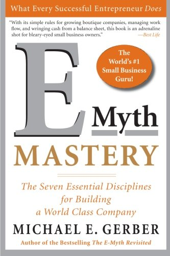 E-Myth Mastery: The Seven Essential Disciplines for...