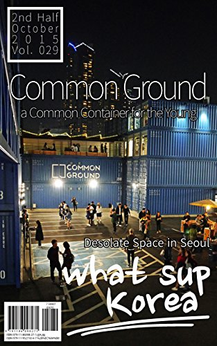 what sup Korea Vol.029: desolate space in Seoul / COMMON GROUND, a common container for the young PDF
