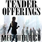 Tender Offerings: Power and Pleasure | Meredith Rich