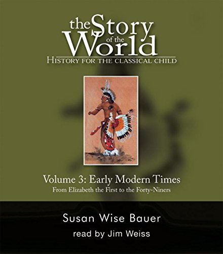 The Story of the World: History for the Classical Child, Vol. 3: Early Modern Times, 2nd Edition (9 CDs)