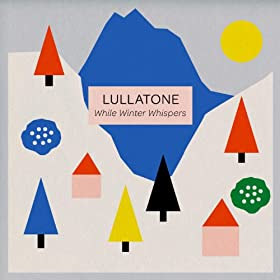 Rent Lullatone ~ while winter whispers mp3 via Amazon