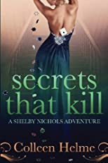 Secrets That Kill: A Shelby Nichols Adventure (Volume 4)