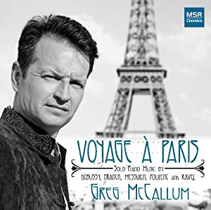 Voyage a Paris: Solo Piano Music by Debussy, Franck, Messiaen, Poulenc and Ravel
