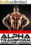 ALPHA TRANSFORM | MUSKELN - POWER - M...