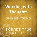 Working with Thoughts | Shinzen Young