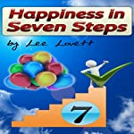Happiness in Seven Steps | Lee G. Lovett