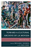 img - for Toward a Cultural Archive of la Movida: Back to the Future book / textbook / text book