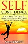 Self Confidence: Top 10 Ways to Ditch...