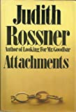 Attachments (067122591X) by Judith Rossner