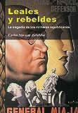 Leales y rebeledes (Nuestro Ayer)