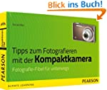 Tipps zum Fotografieren mit der Kompa...