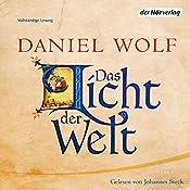 Das Licht der Welt | Daniel Wolf
