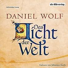 Das Licht der Welt Hörbuch von Daniel Wolf Gesprochen von: Johannes Steck