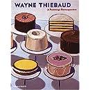 Wayne Thiebaud: A Paintings Retrospective