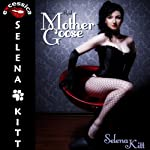 The Real Mother Goose: A BDSM Erotic Fantasy Romance | Selena Kitt