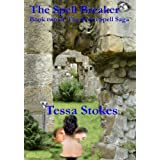 The Spell Breaker (The Seven Spell Saga) ~ Tessa Stokes