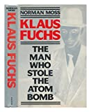img - for Klaus Fuchs the Man Who Stole the Atom B book / textbook / text book