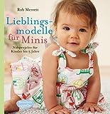 Lieblingsmodelle für Minis: Nähprojekte für Kinder bis 5 Jahre