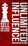 Unlimited Influence: Sell Any Idea One On One