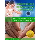 Acupuncture For Fertility: From Conception To Delivery & Everything In Between (What Is Acupuncture & How Can It Help Me?)