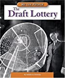img - for The Draft Lottery (We the People: Modern America) book / textbook / text book